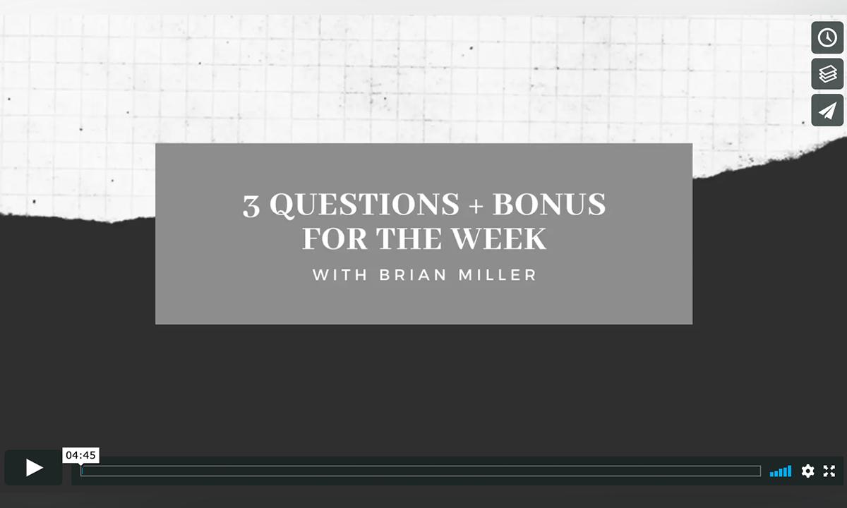 Brian - 3 Questions 04102020